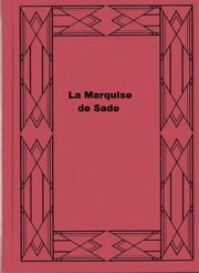 La Marquise de Sade ebook by Rachilde