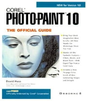 Corel PhotoPaint(r) 10: The Official Guide ebook by Huss, David