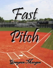 Fast Pitch ebook by Graysen Morgen