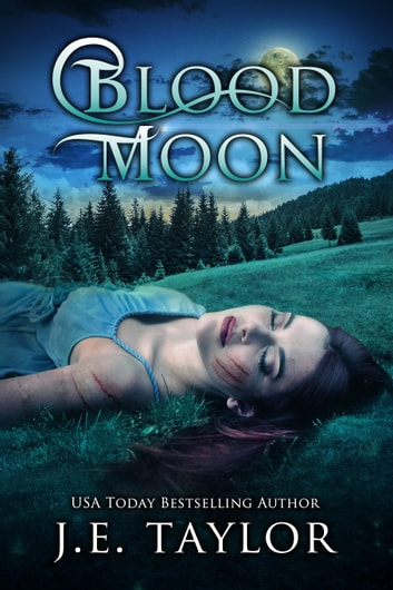 Blood Moon ebook by J.E. Taylor