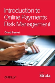 Introduction to Online Payments Risk Management ebook by Ohad Samet