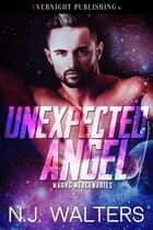 Unexpected Angel ebook by N. J. Walters
