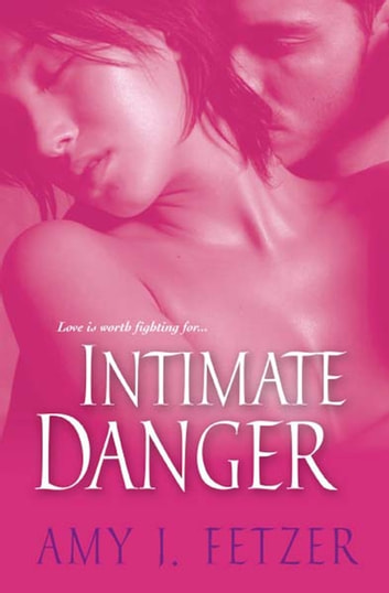 Intimate Danger ebook by Amy J. Fetzer
