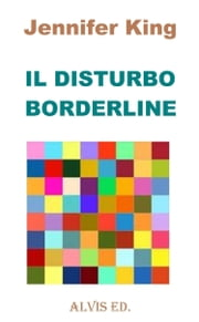 Il Disturbo Borderline ebook by Jennifer King