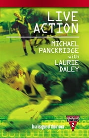 Live Action ebook by Laurie Daley,Michael Panckridge