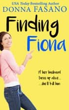 Finding Fiona ebook by Donna Fasano