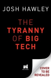 The Tyranny of Big Tech e-kirjat by Josh Hawley