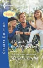 A Second Chance for the Single Dad ebook by Marie Ferrarella