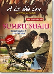 A Lot like Love...a li'l like chocolate ebook by Sumrit Shahi