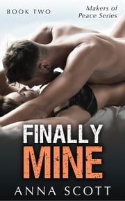 Finally Mine Book 2 - Finally Mine, #2 ebook by Anna Scott