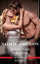 Secrets Made in Paradise ebook by Natalie Anderson