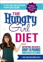 The Hungry Girl Diet ebook by Lisa Lillien