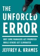 The Unforced Error ebook by Jeffrey A. Krames