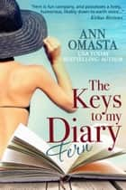 The Keys to my Diary ~ Fern ebook by Ann Omasta