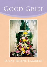 Good Grief ebook by Lolae Joline Lambert