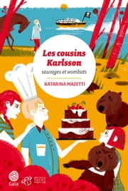 Les cousins Karlsson Tome 2 - Sauvages et Wombats ebook by Katarina Mazetti