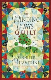 The Winding Ways Quilt - An Elm Creek Quilts Novel ebook by Jennifer Chiaverini