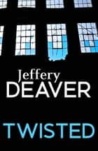 Twisted ebook by Jeffery Deaver