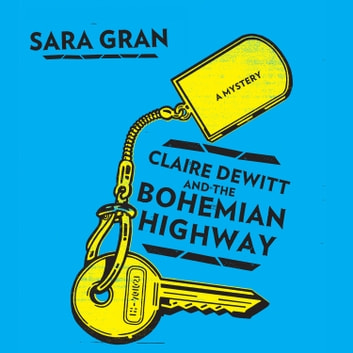 Claire DeWitt and the Bohemian Highway audiobook by Sara Gran