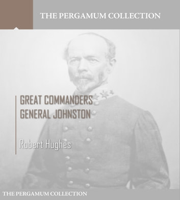 Great Commanders, General Johnston ebook by Robert Hughes