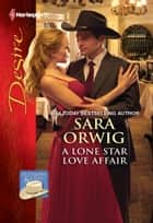 A Lone Star Love Affair ebook by Sara Orwig