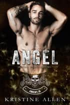 Angel - Royal Bastards MC Series ebook by Kristine Allen