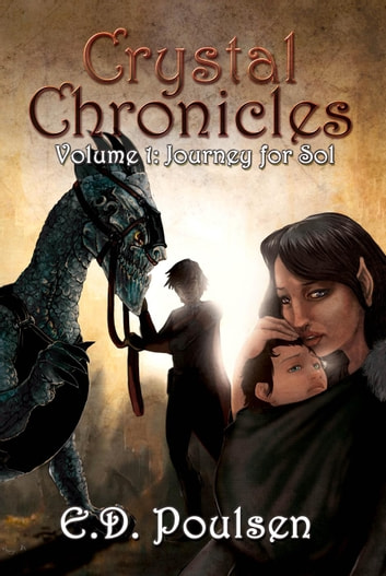 Journey for Sol - Crystal Chronicles, #1 ebook by E.D. Poulsen
