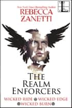 The Realm Enforcers Bundle - Books 1-3 ebook by Rebecca Zanetti