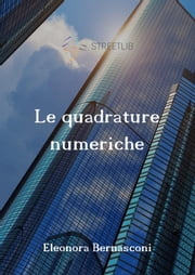 Le quadrature numeriche ebook by Kobo.Web.Store.Products.Fields.ContributorFieldViewModel