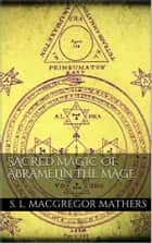 Sacred Magic Of Abramelin The Mage ebook by S. L. Macgregor Mathers