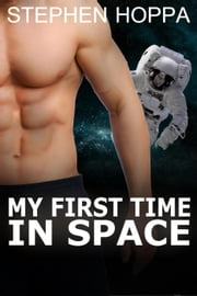 My First Time in Space ebook by Stephen Hoppa