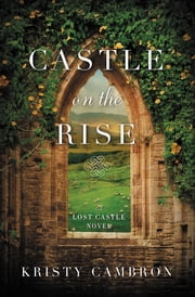 Castle on the Rise ebook by Kristy Cambron
