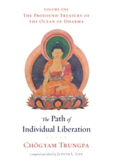 The Path of Individual Liberation (volume 1) - The Profound Treasury of the Ocean of Dharma ebook by Chogyam Trungpa