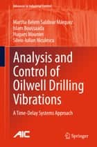 Analysis and Control of Oilwell Drilling Vibrations - A Time-Delay Systems Approach ebook by