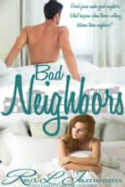 Bad Neighbors ebook by Red L. Jameson