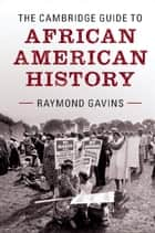 The Cambridge Guide to African American History ebook by Raymond Gavins