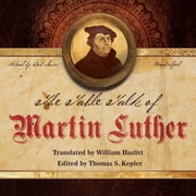The Table Talk of Martin Luther audiobook by Martin Luther, Joannes Aurifaber, Joannes Aurifaber