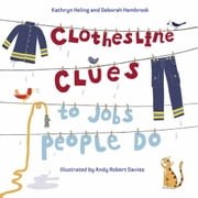 Clothesline Clues To Jobs People Do ebook by Heling, Kathryn
