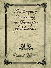 An Enquiry Concerning the Principles of Morals ebook by Hume, David