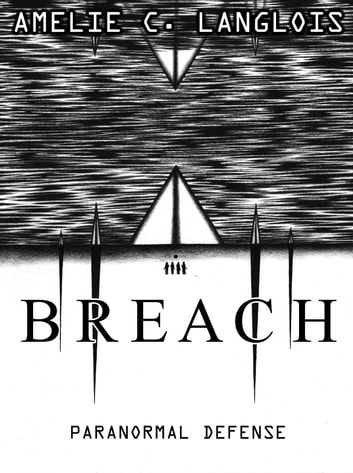 BREACH: Paranormal Defense ebook by Amelie C. Langlois