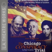 The Chicago Conspiracy Trial audiobook by Peter Goodchild