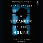 A Stranger in the House audiobook by Shari Lapena