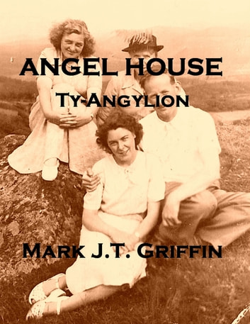 Angel House ebook by Mark J.T. Griffin