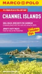 Channel Islands Marco Polo Pocket Guide: The Travel Guide with Insider Tips ebook by Marco Polo
