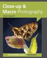 Close Up & Macro Photography ebook by Tracy Hallett