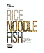 Rice, Noodle, Fish - Deep Travels Through Japan's Food Culture ebook by Matt Goulding