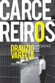 Carcereiros ebook by Drauzio Varella