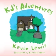 KJ's Adventures ebook by Kevin Lewis