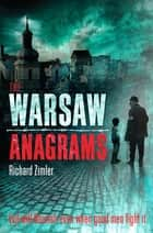 The Warsaw Anagrams ebook by Richard Zimler
