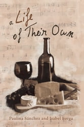 A Life of Their Own ebook by Paulina Sánchez; Isabel Forga